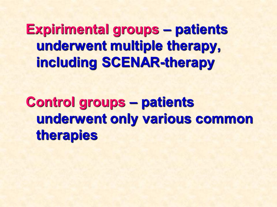 Expirimental groups – patients underwent multiple therapy, including SCENAR-therapy