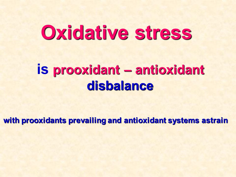 with prooxidants prevailing and antioxidant systems astrain