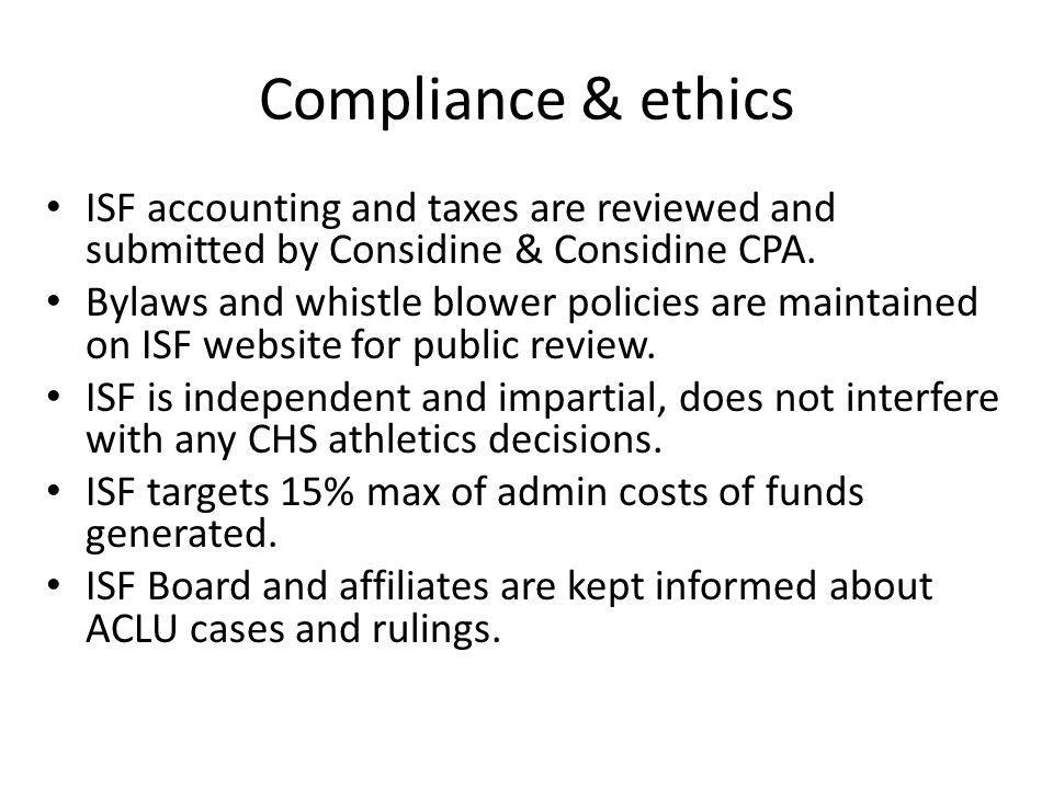 Compliance & ethics ISF accounting and taxes are reviewed and submitted by Considine & Considine CPA.