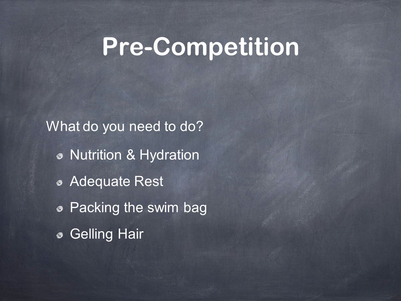 Pre-Competition What do you need to do Nutrition & Hydration