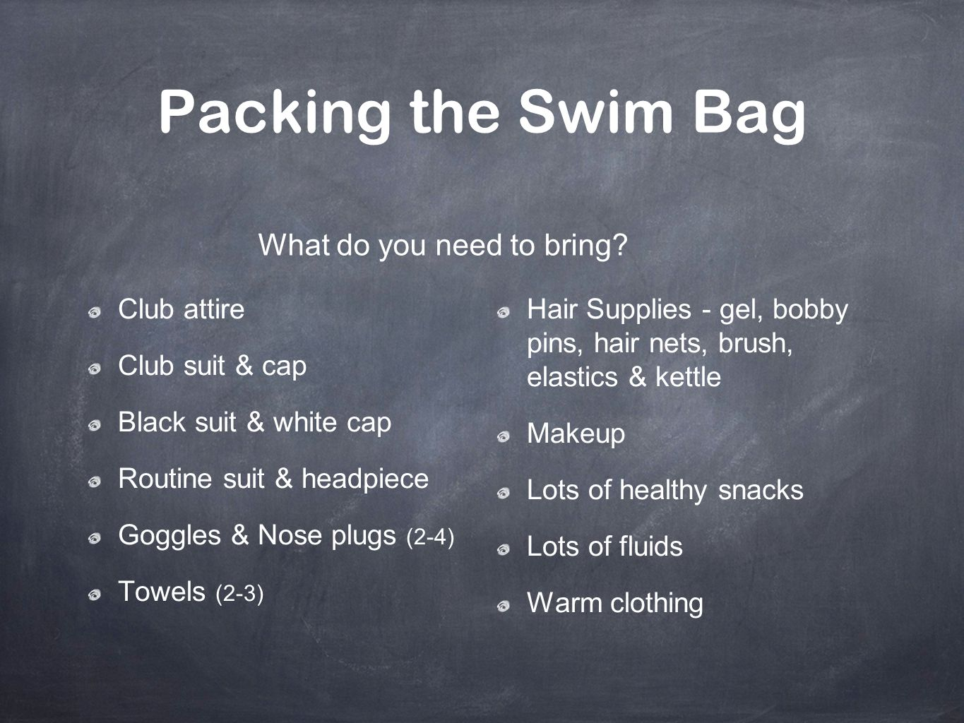 Packing the Swim Bag What do you need to bring Club attire