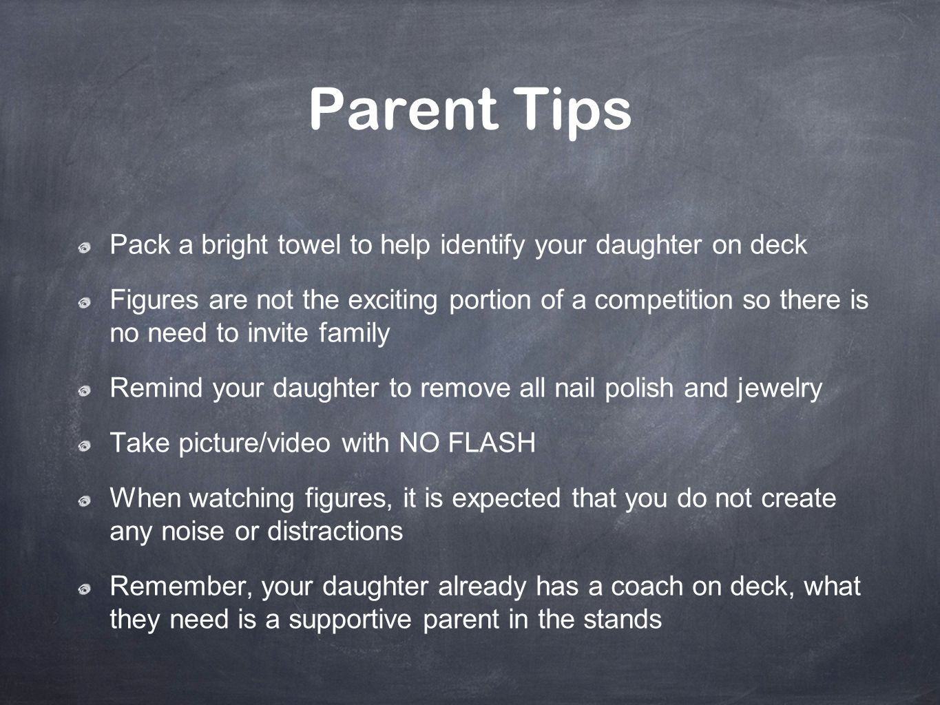 Parent Tips Pack a bright towel to help identify your daughter on deck