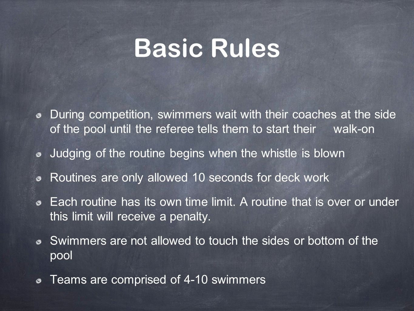 Basic Rules During competition, swimmers wait with their coaches at the side of the pool until the referee tells them to start their walk-on.