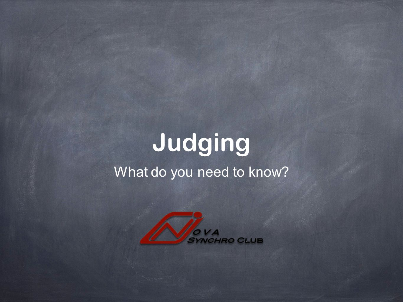 Judging What do you need to know