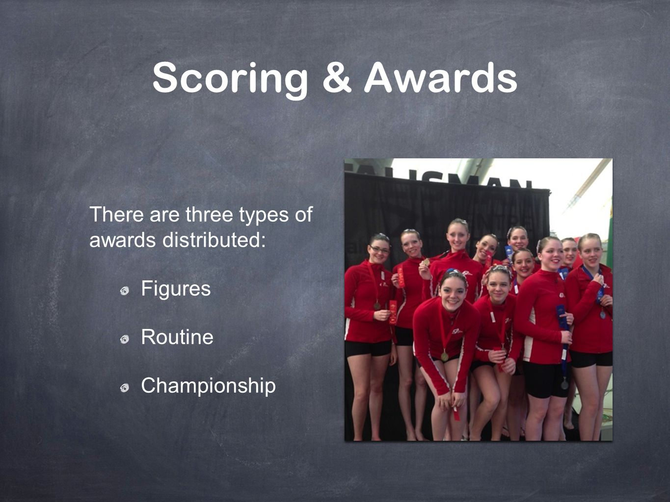 Scoring & Awards There are three types of awards distributed: Figures