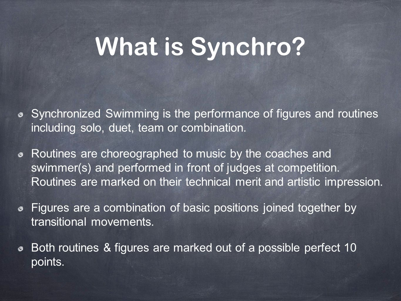 What is Synchro Synchronized Swimming is the performance of figures and routines including solo, duet, team or combination.