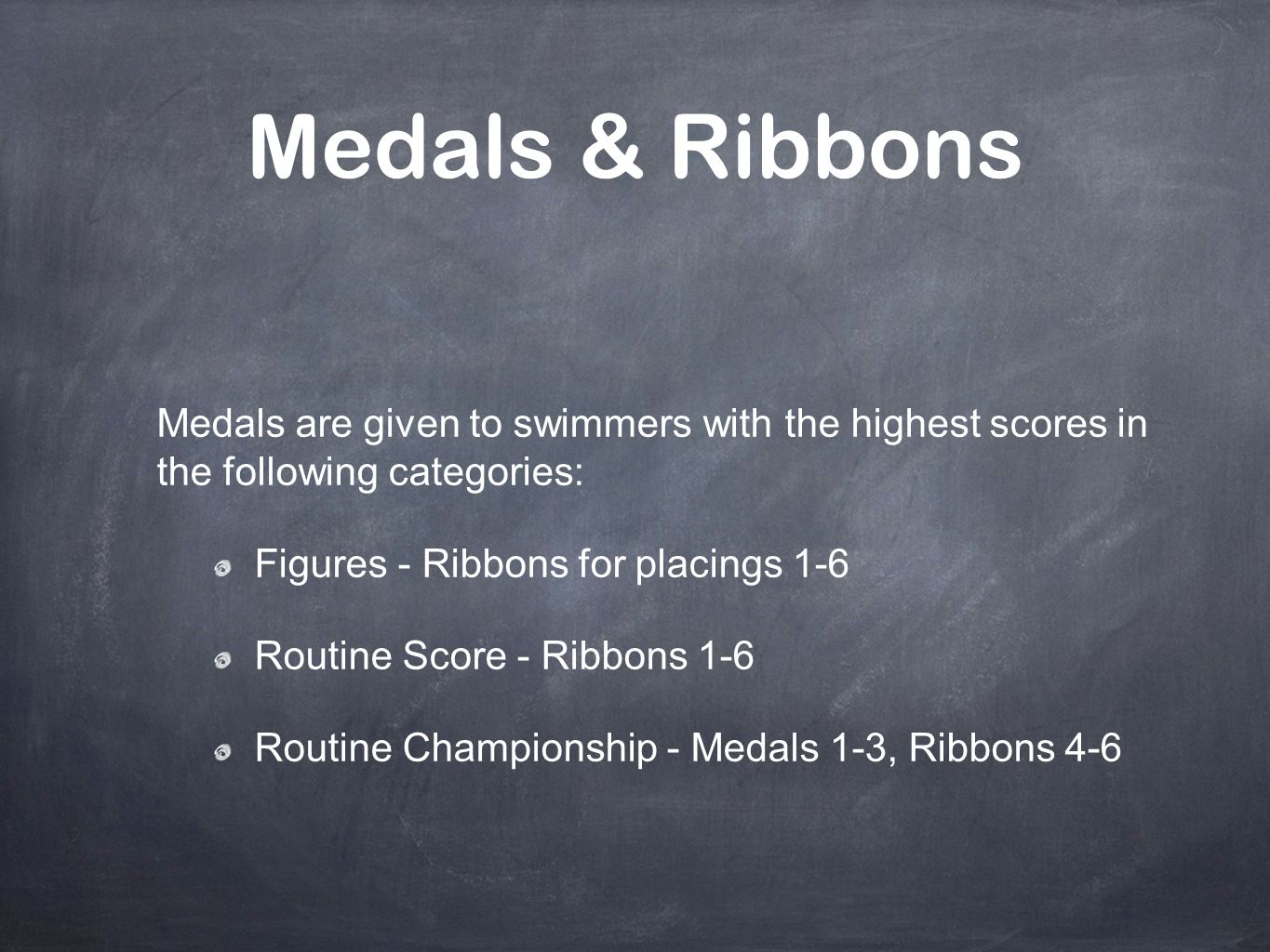 Medals & Ribbons Medals are given to swimmers with the highest scores in the following categories: