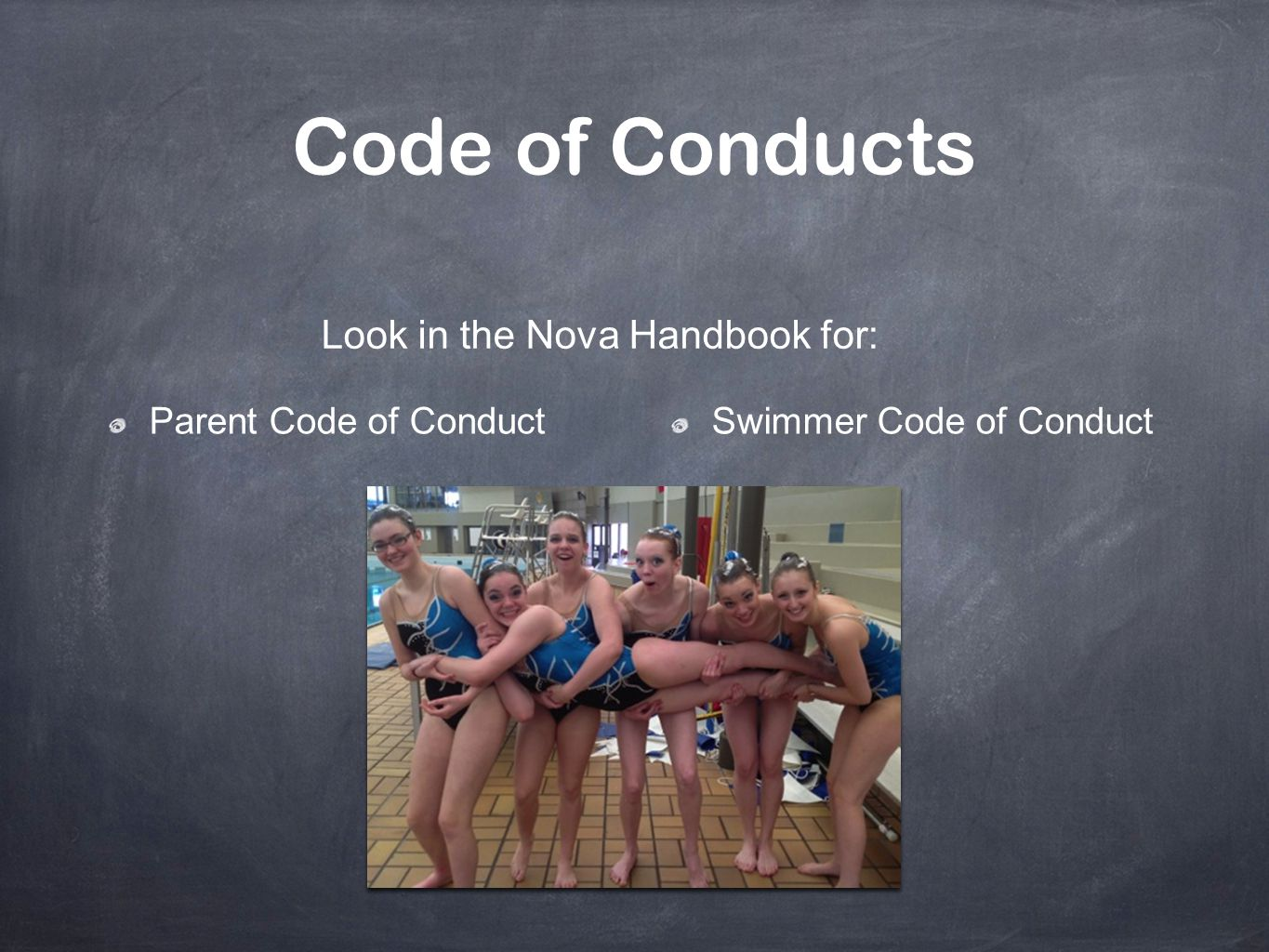 Code of Conducts Look in the Nova Handbook for: Parent Code of Conduct