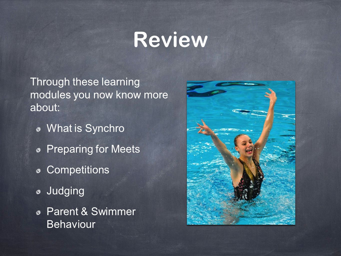 Review Through these learning modules you now know more about: