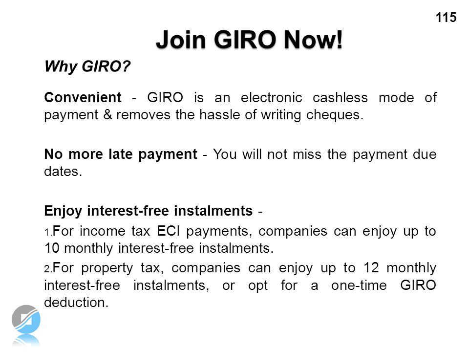 Join GIRO Now! Why GIRO Convenient - GIRO is an electronic cashless mode of payment & removes the hassle of writing cheques.