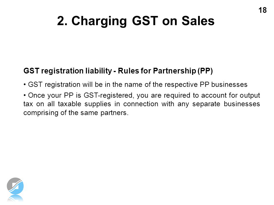 2. Charging GST on Sales GST registration liability - Rules for Partnership (PP)