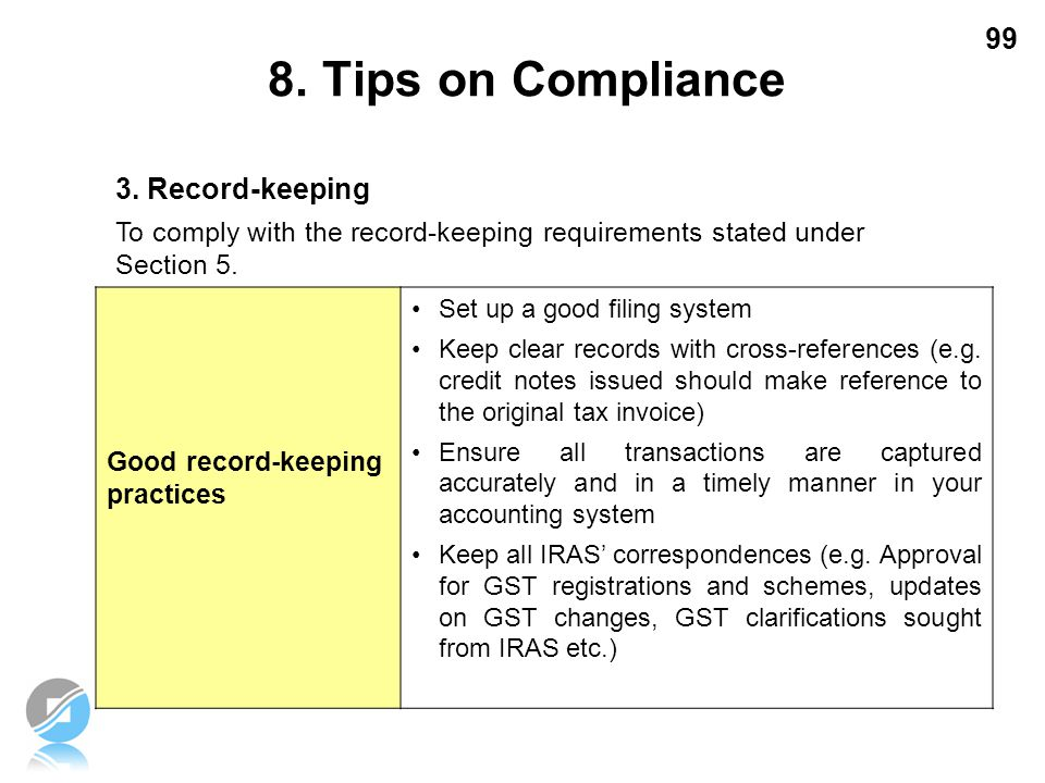 8. Tips on Compliance 3. Record-keeping Good record-keeping practices