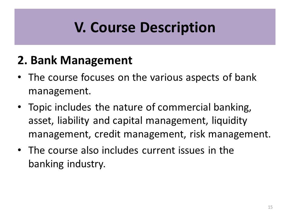 V. Course Description 2. Bank Management