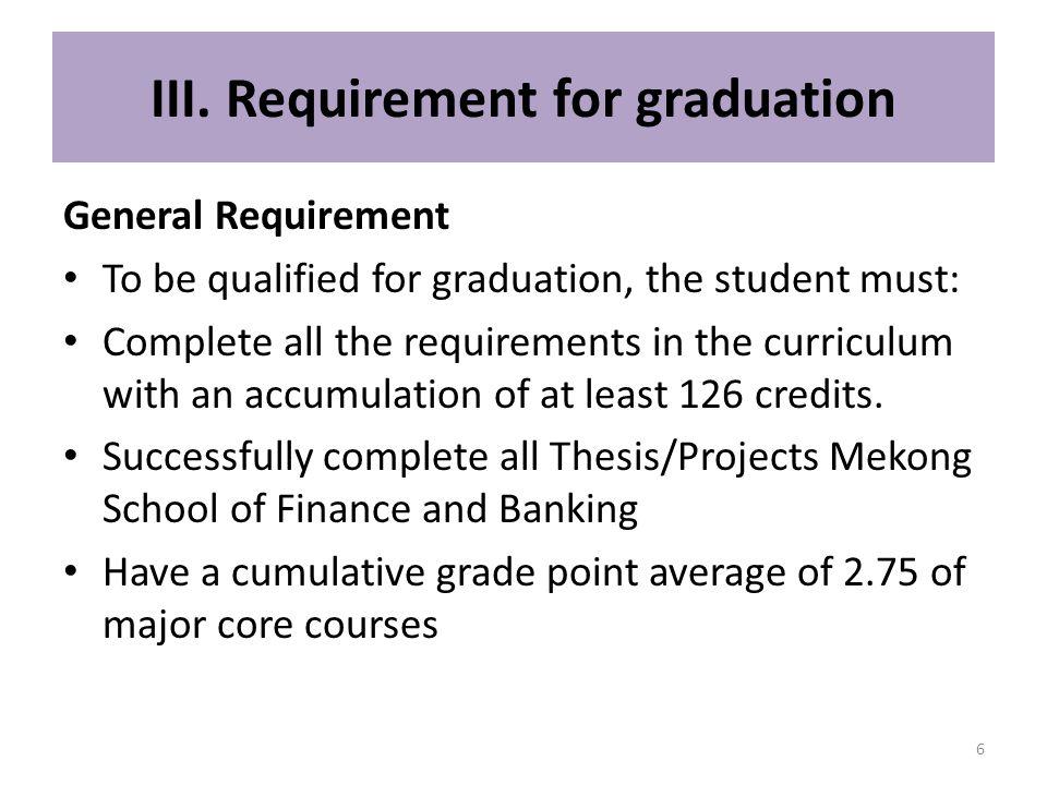 III. Requirement for graduation