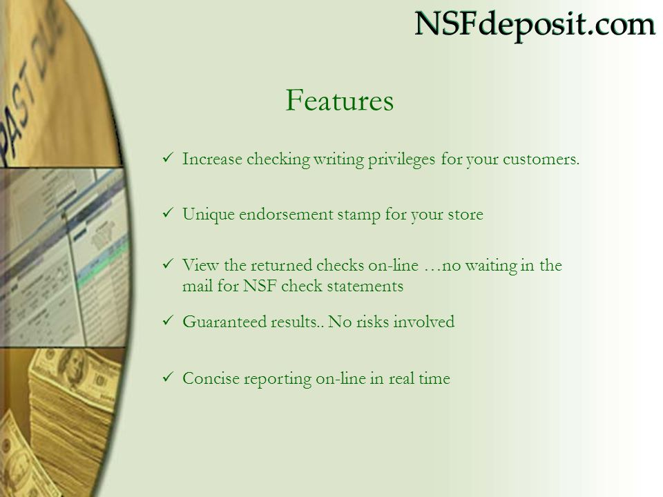 Features Increase checking writing privileges for your customers.
