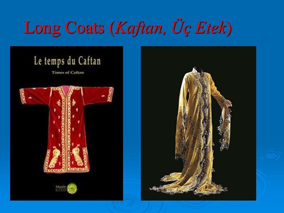 Long Coats (Kaftan, Üç Etek)