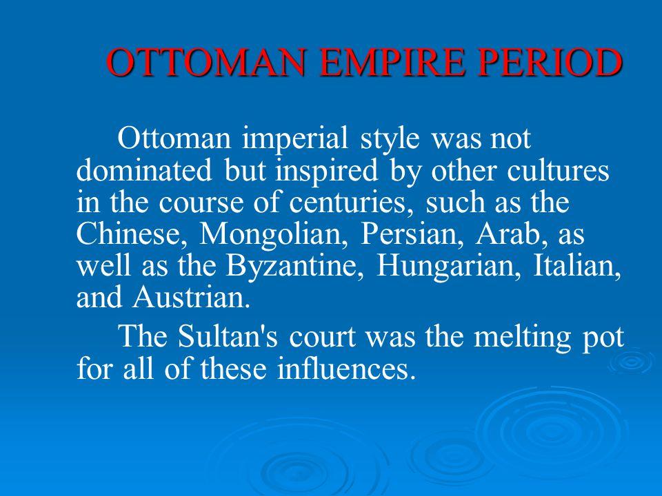 OTTOMAN EMPIRE PERIOD