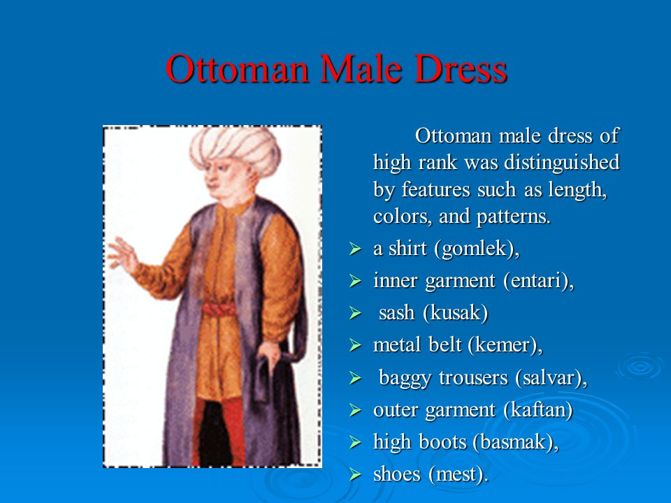 Ottoman Male Dress a shirt (gomlek), inner garment (entari),