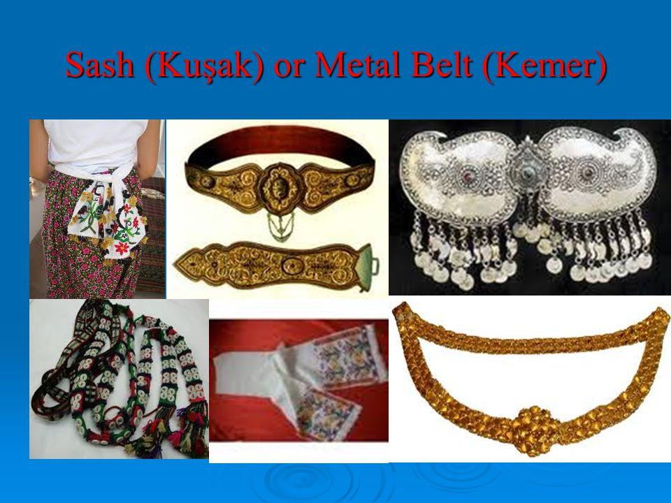 Sash (Kuşak) or Metal Belt (Kemer)