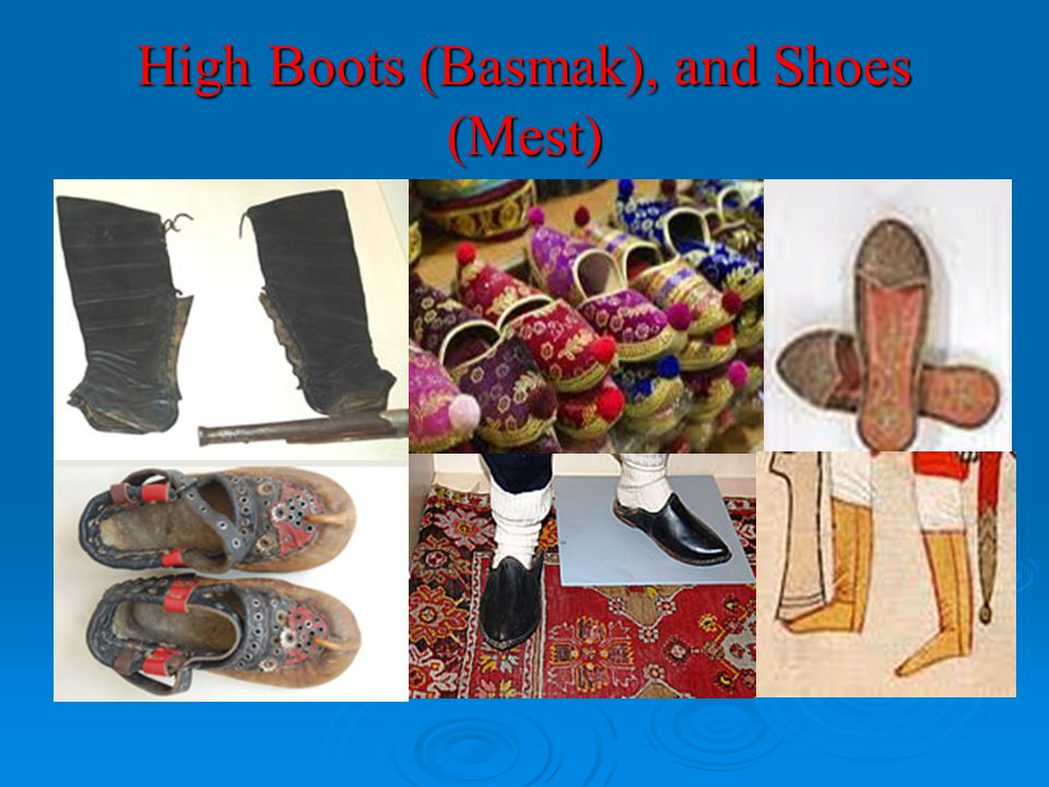 High Boots (Basmak), and Shoes (Mest)