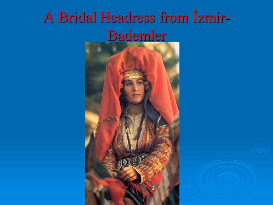 A Bridal Headress from İzmir-Bademler
