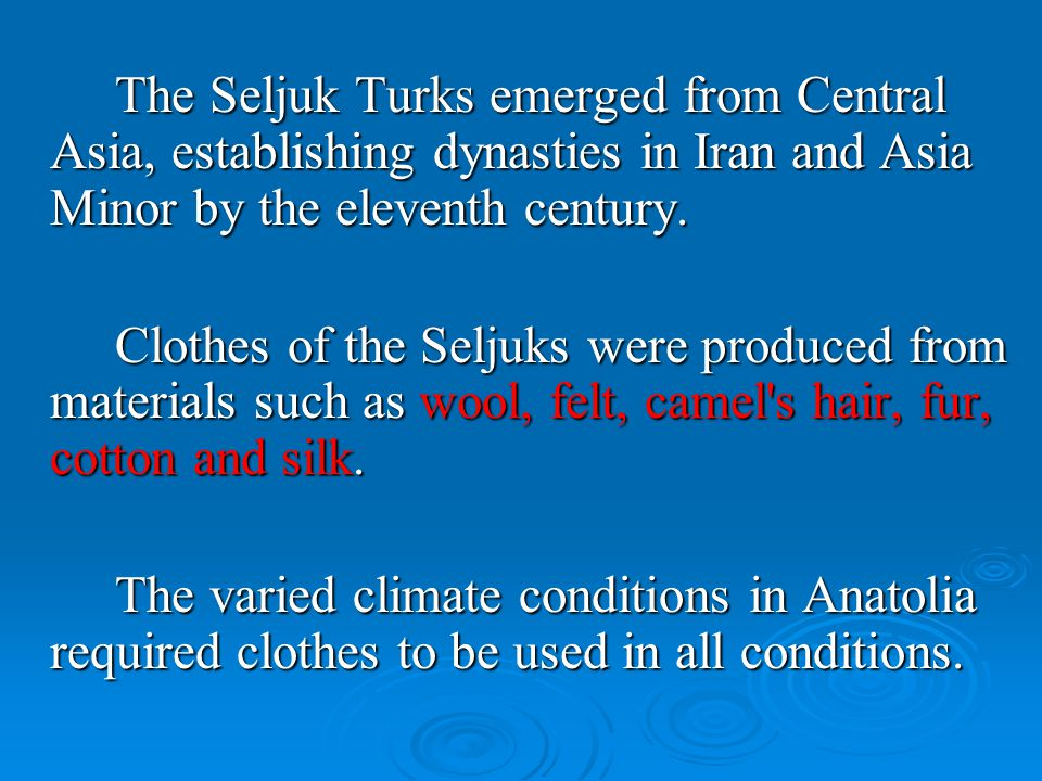 The Seljuk Turks emerged from Central Asia, establishing dynasties in Iran and Asia Minor by the eleventh century.