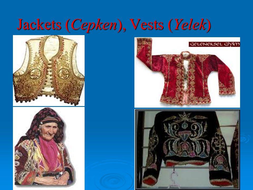 Jackets (Cepken), Vests (Yelek)