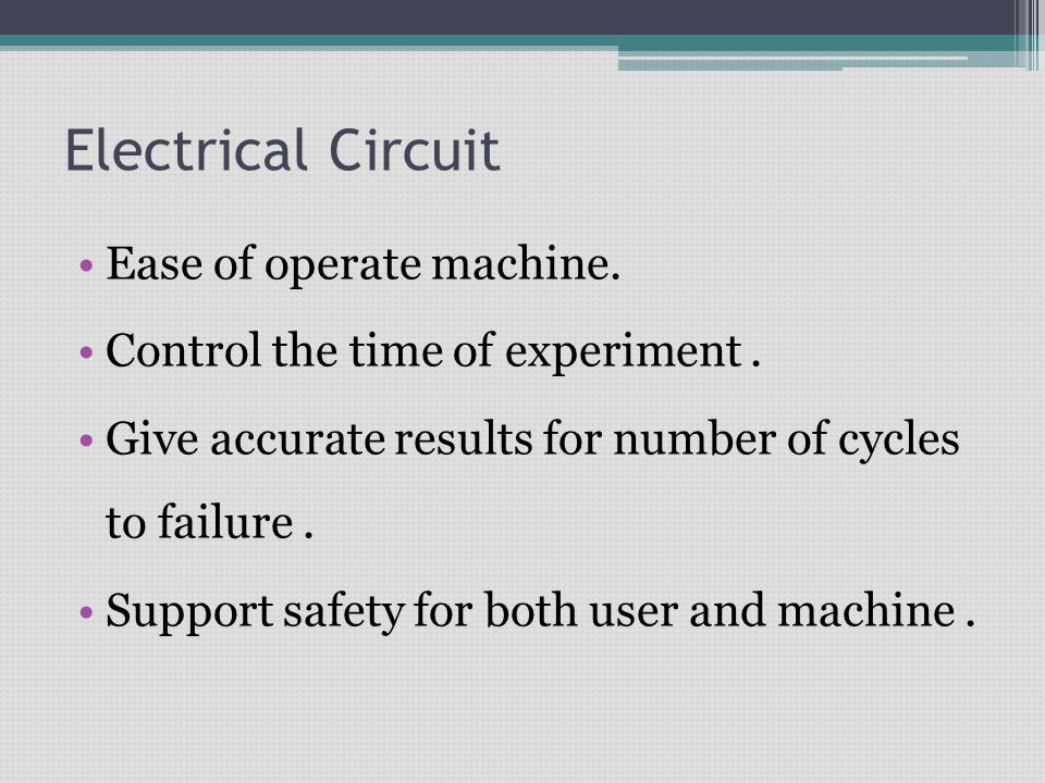 Electrical Circuit Ease of operate machine.