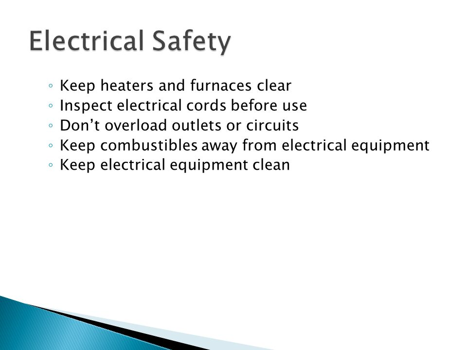 Electrical Safety Keep heaters and furnaces clear