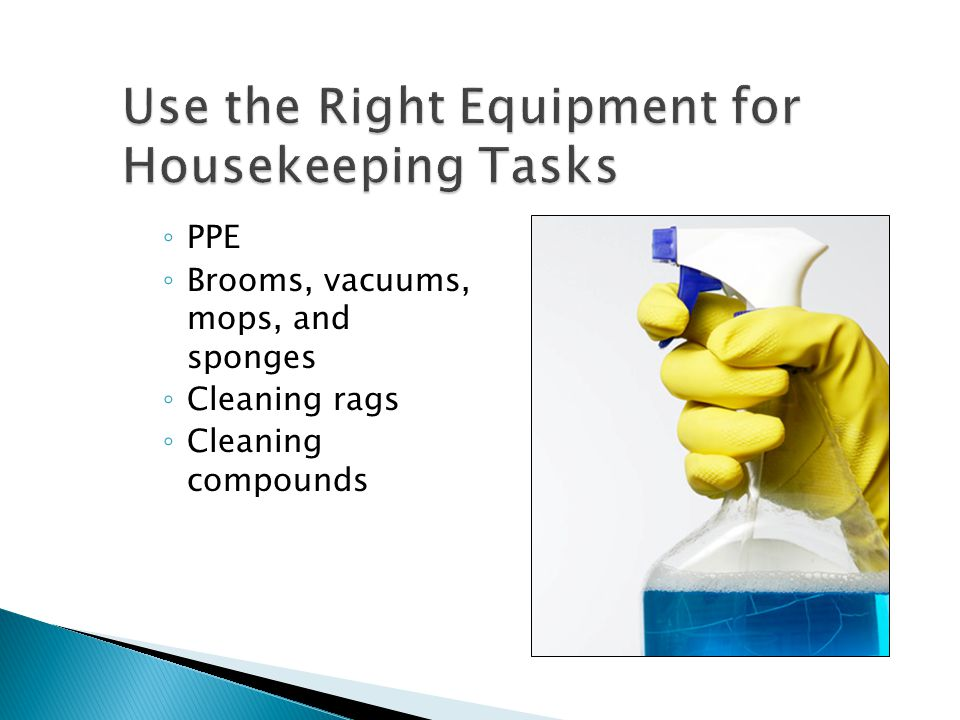 Use the Right Equipment for Housekeeping Tasks