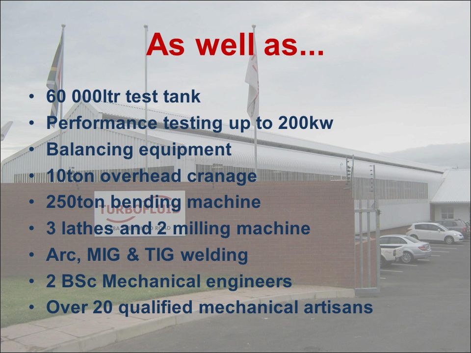 As well as... 60 000ltr test tank Performance testing up to 200kw