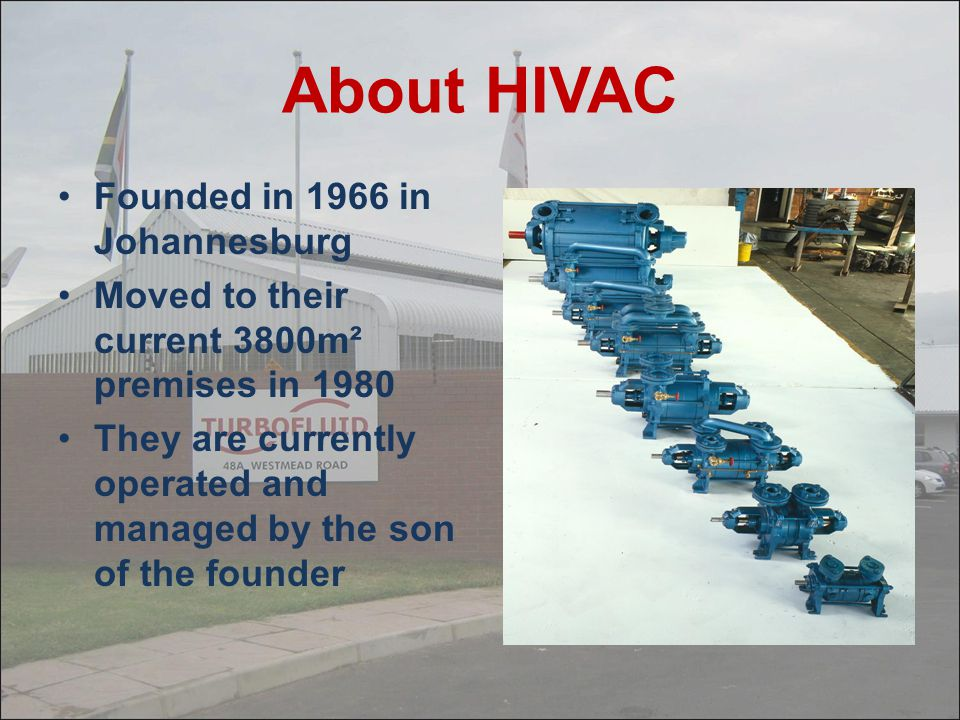 About HIVAC Founded in 1966 in Johannesburg