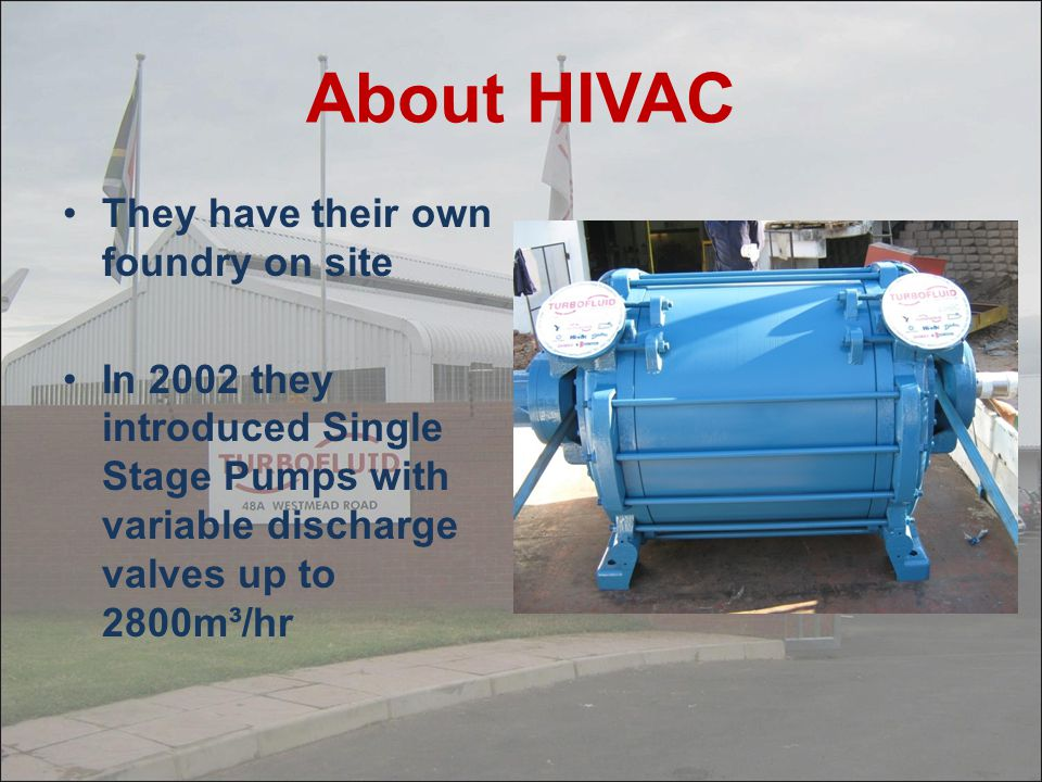 About HIVAC They have their own foundry on site