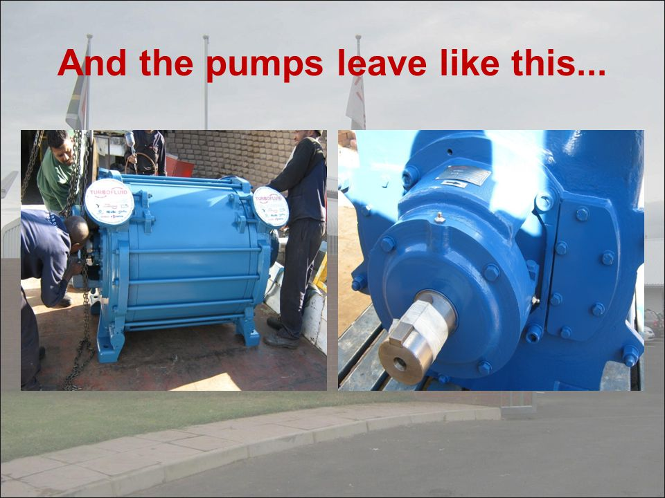 And the pumps leave like this...