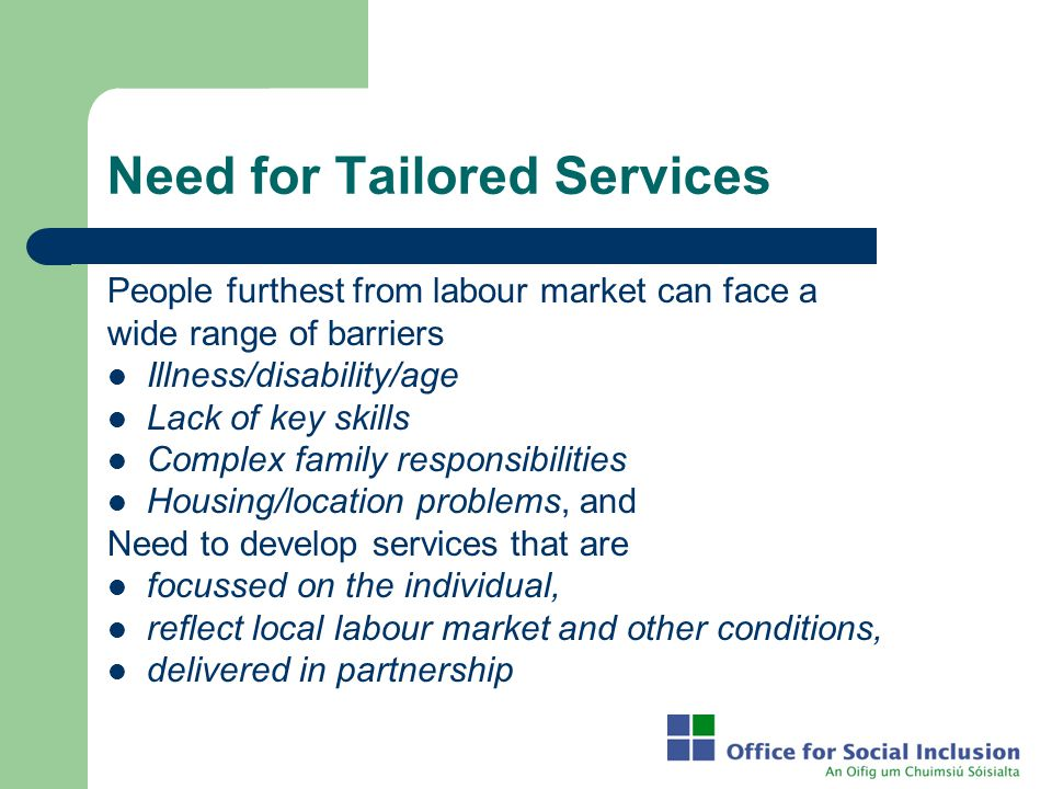 Need for Tailored Services