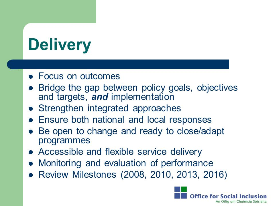 Delivery Focus on outcomes