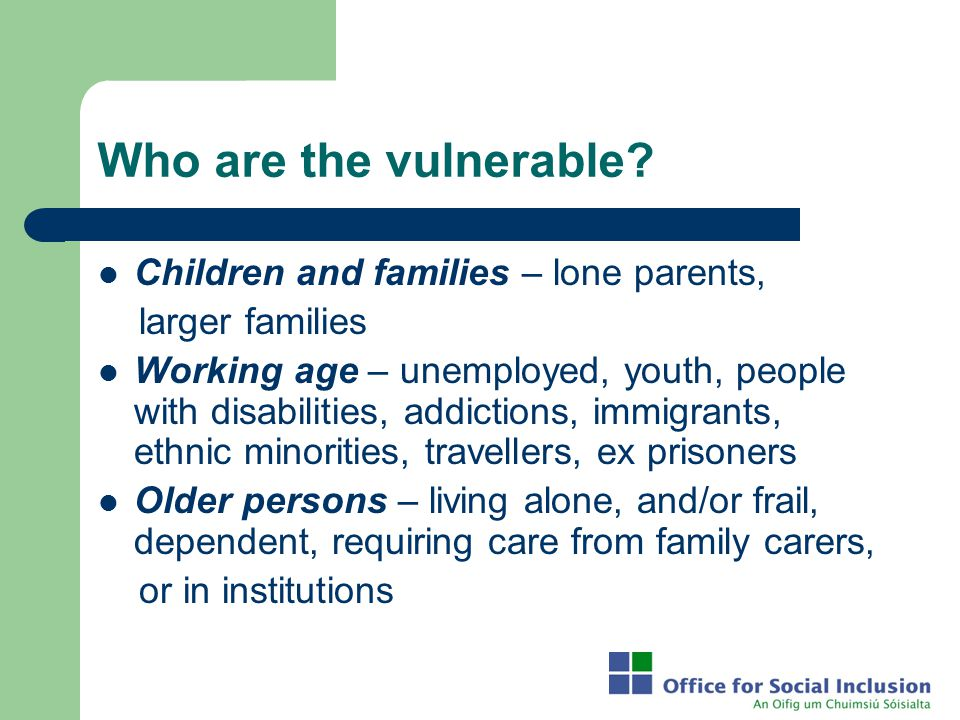 Who are the vulnerable Children and families – lone parents,