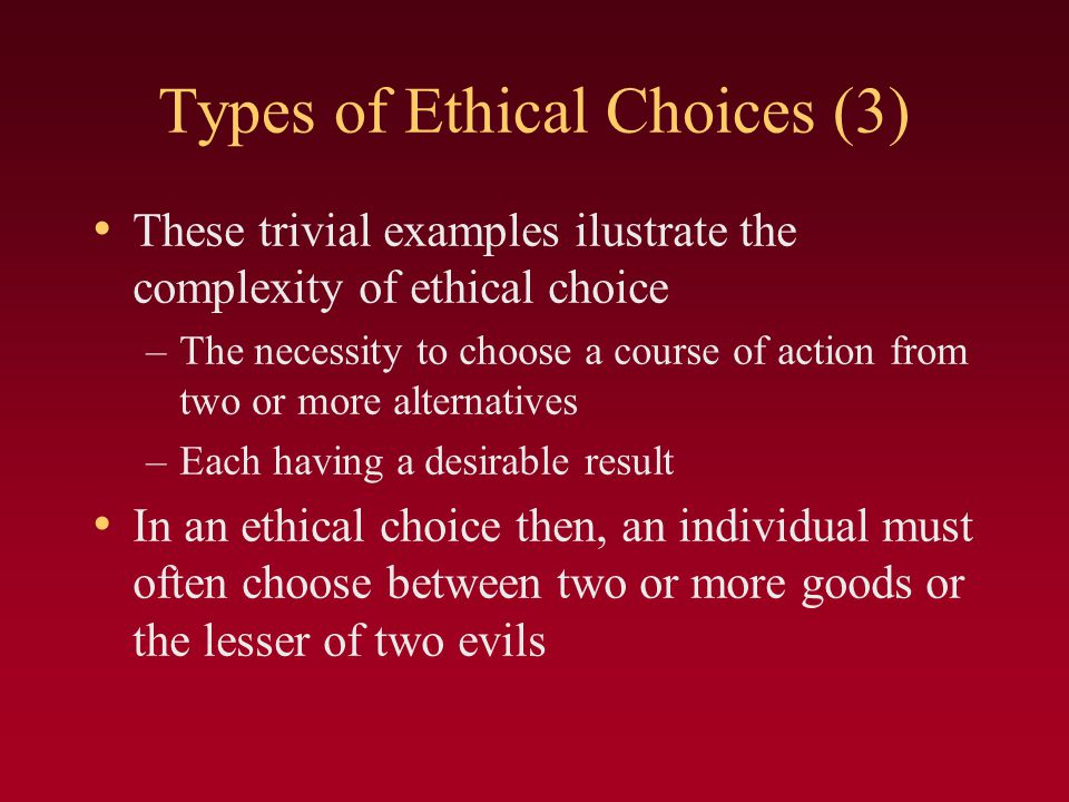 Types of Ethical Choices (3)