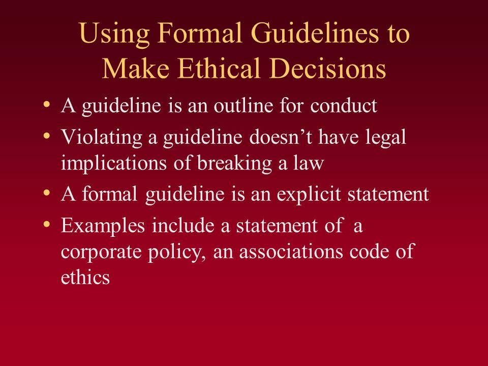 Using Formal Guidelines to Make Ethical Decisions