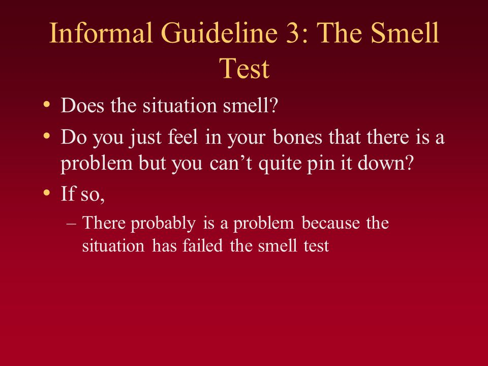 Informal Guideline 3: The Smell Test