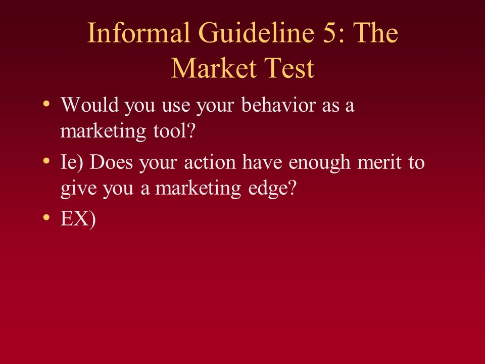 Informal Guideline 5: The Market Test