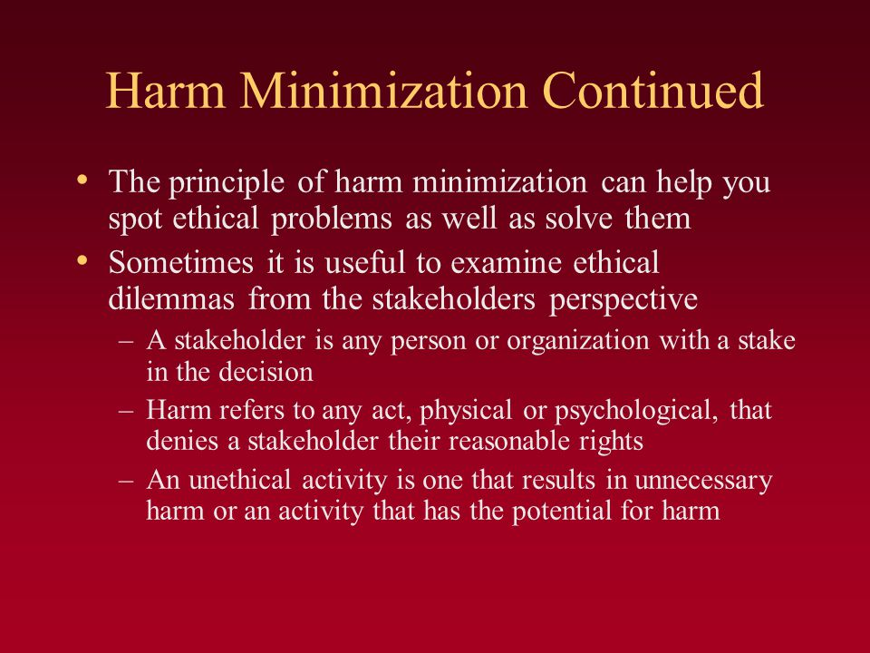 Harm Minimization Continued
