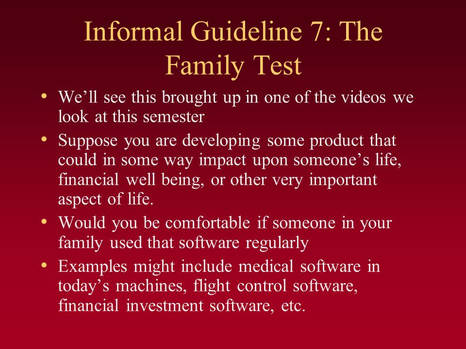 Informal Guideline 7: The Family Test