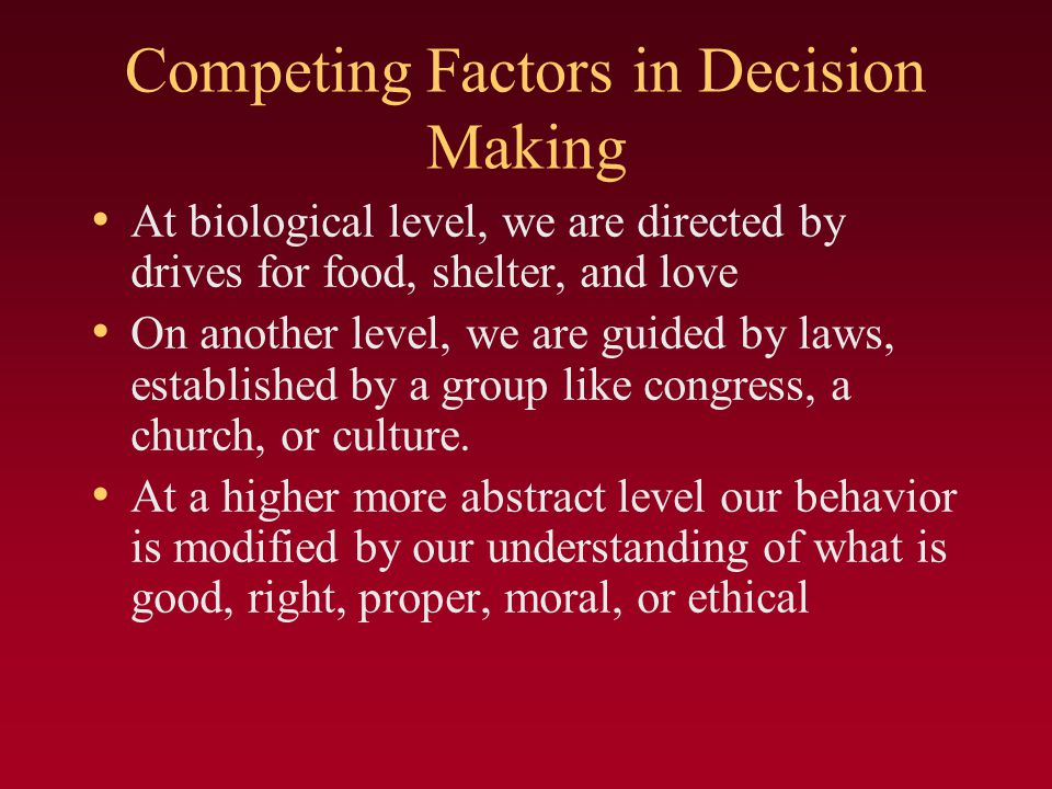 Competing Factors in Decision Making