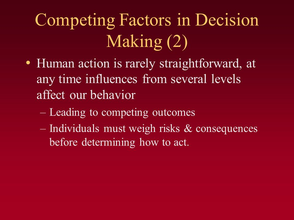 Competing Factors in Decision Making (2)