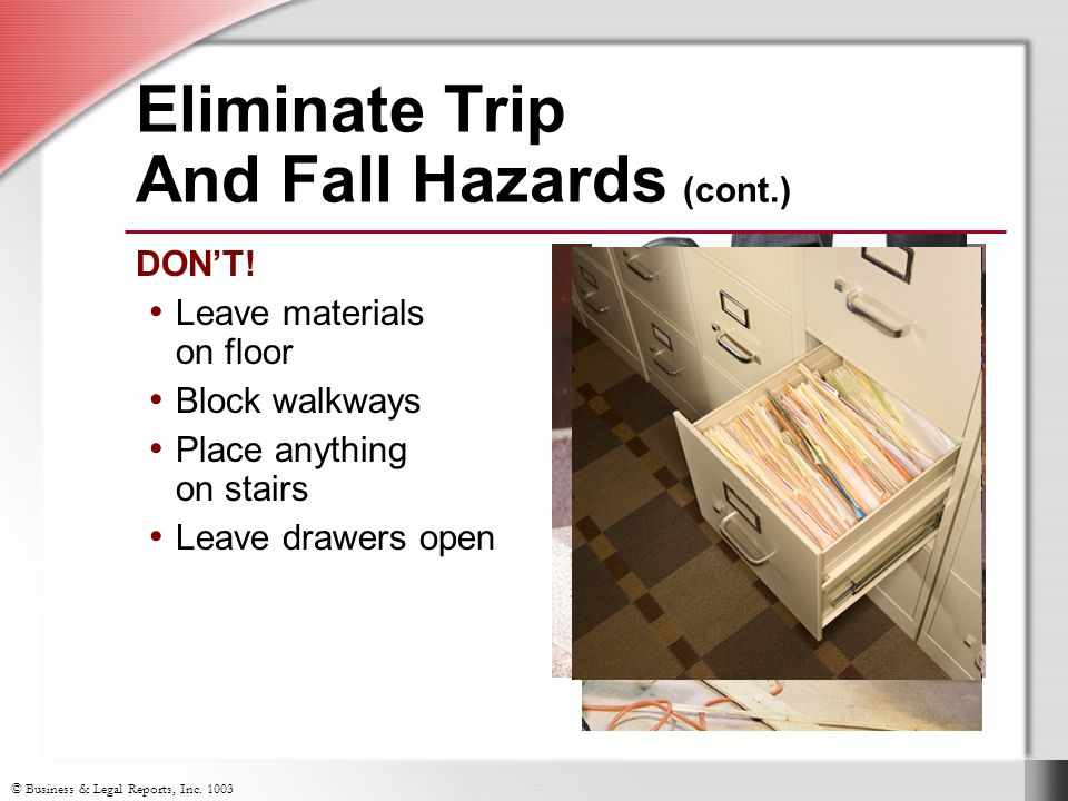 Eliminate Trip And Fall Hazards (cont.)