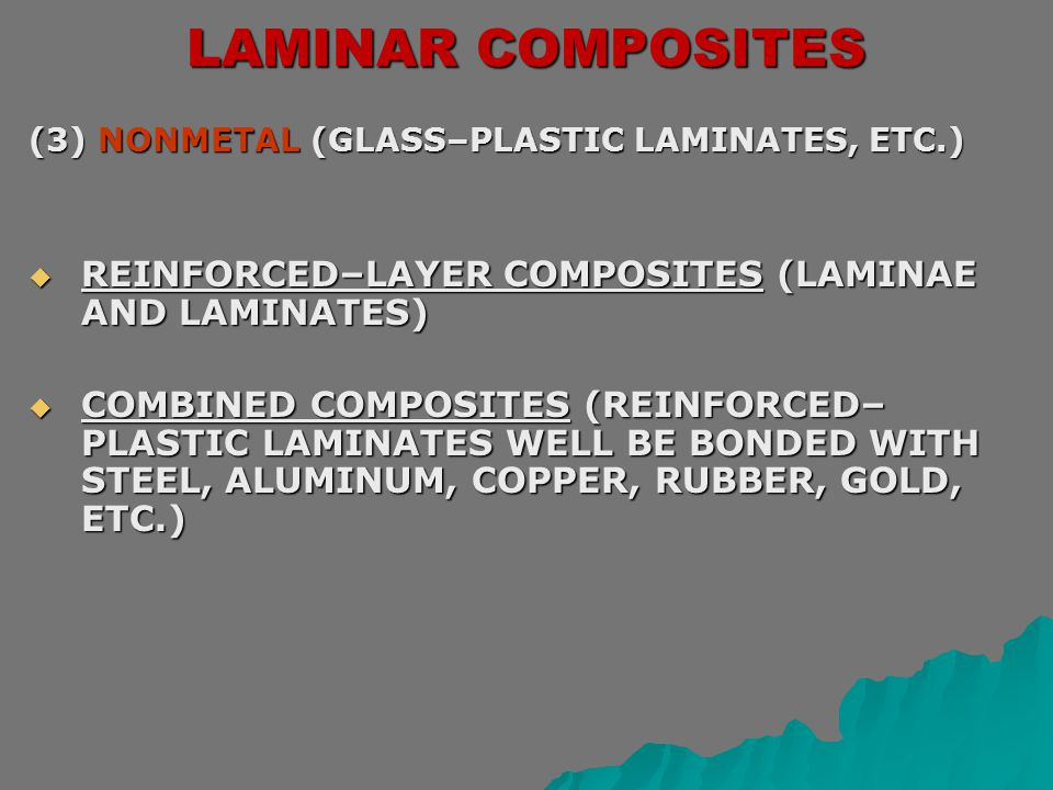 LAMINAR COMPOSITES REINFORCED–LAYER COMPOSITES (LAMINAE AND LAMINATES)