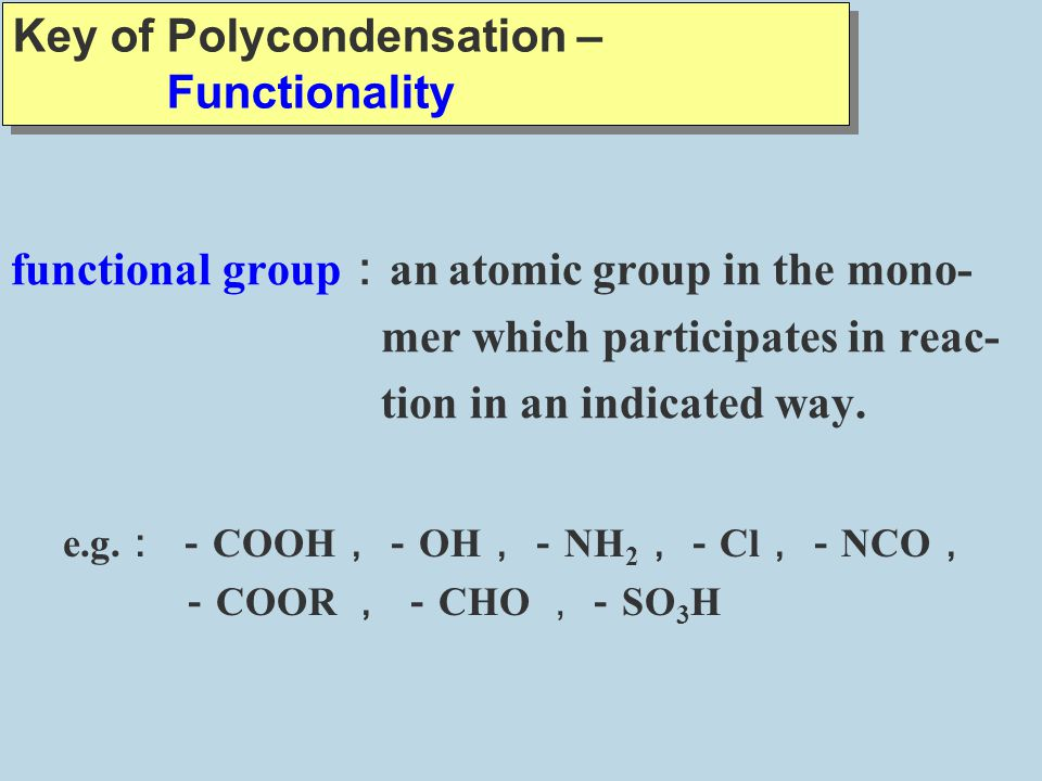 Key of Polycondensation – Functionality