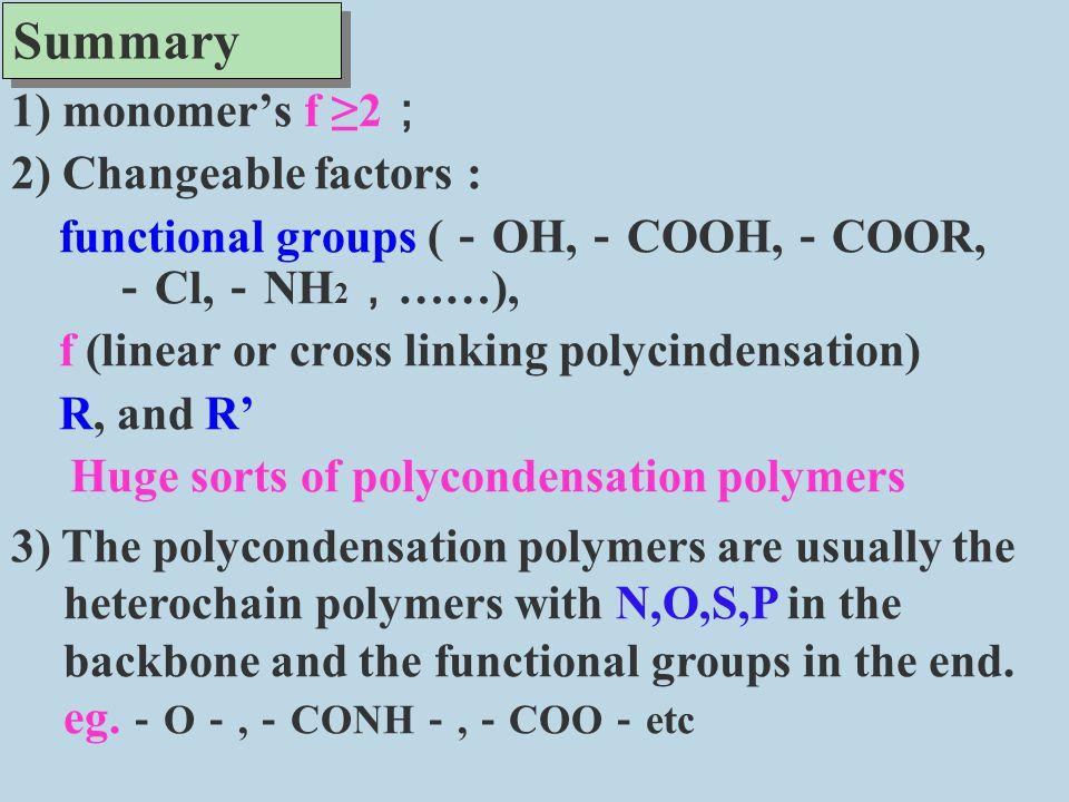 Summary 1) monomer's f ≥2; 2) Changeable factors :