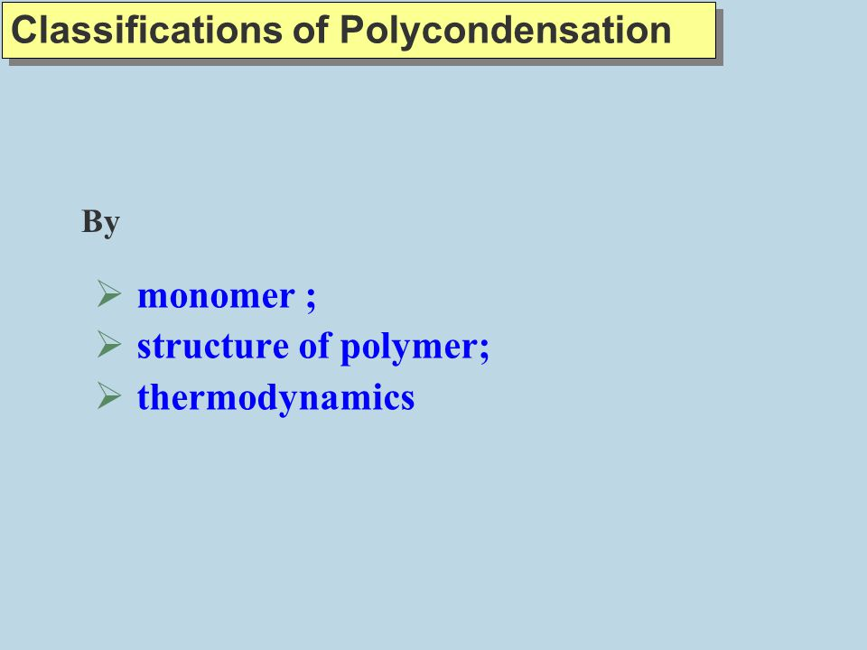 Classifications of Polycondensation